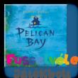 Pelikán-öböl (Pelican Bay)