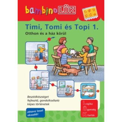 bambinoLÜK - Timi, Tomi és Topi 1. - Otthon és a ház körül